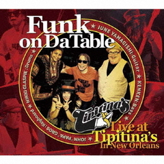 Funk on Da Table Live at Tipitina's