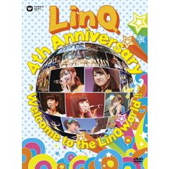 LinQ/LinQ 4th Anniversary ~ Welcome to the LinQworld ! !~