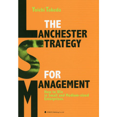 THE LANCHESTER STRATEGY FOR MANAGEMENT How to Win in Small and Medium‐sized Enterpris?