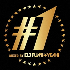 #1 MIXED BY DJ FUMI★YEAH!