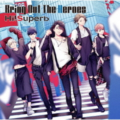 Hi!Superb/Bring Out The Heroes(特装盤/CD+DVD)<セブンネット限定特典:ブロマイド>