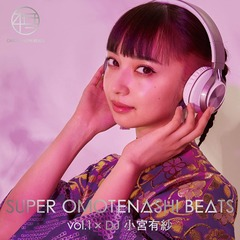 SUPER OMOTENASHI BEATS vol.1 × DJ 小宮有紗(Blu-ray Disc付)