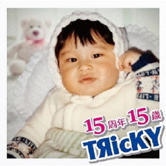 『15周年15歳』~TЯicKY 15th Anniversary Album~