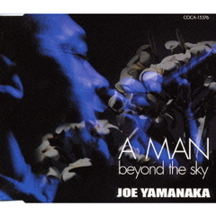 MAN beyond the sky,A