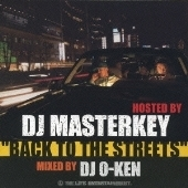 """BACK TO THE STREETS"" HOSTED BY DJ MASTERKEY MIXED BY DJ O-KEN"