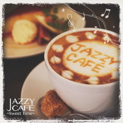 Jazzy Cafe~Sweet Time~