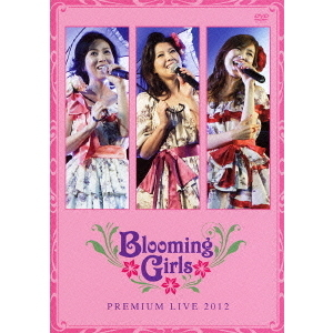 Blooming Girls/PREMIUM LIVE 2012