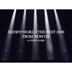 SHINee/SHINee WORLD THE BEST 2018~FROM NOW ON~ in TOKYO DOME<初回生産限定盤>(Blu-ray Disc)
