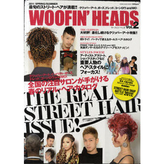 WOOFIN' HEADS Vol.2(2011SPRING/SUMMER) 全国の注目サロンが手がける春のリアル・ヘア・カタログ!