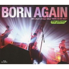 "the pillows/BORN AGAIN 2011.04.24 at Zepp Tokyo ""HORN AGAIN TOUR""(Blu-ray Disc)"
