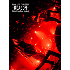 Equal LIVE TOUR 2016 -REASON- Digital Live Tour Booklet Type A