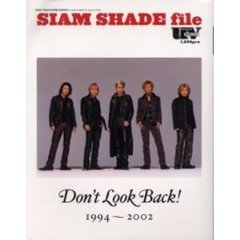 Siam Shade file Don't look back! 1994~2002