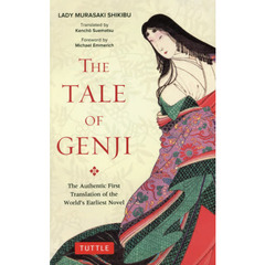 THE TALE OF GENJI The Authentic First Translation of the World's Earliest Novel