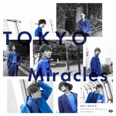 SOLIDEMO/TOKYO Miracles(SOLID盤/CD+DVD)