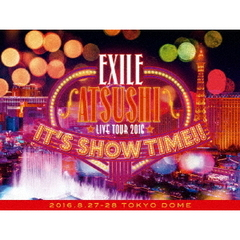 "EXILE ATSUSHI LIVE TOUR 2016 ""IT'S SHOW TIME!!""豪華盤【3Blu-ray】(スマプラ対応) <予約特典ポスター無し>(Blu-ray Disc)"