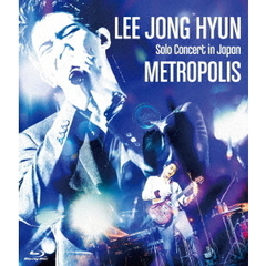 イ・ジョンヒョン (from CNBLUE)/LEE JONG HYUN Solo Concert in Japan -METROPOLIS- at PACIFICO Yokohama(Blu-ray Disc)