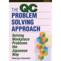 The QC Problem‐Solving Approach Solving Workplace Problems the Japanese Way