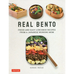 REAL BENTO FRESH AND EASY LUNCHBOX RECIPES FROM A JAPANESE WORKING MOM