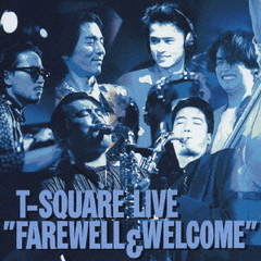 "T-SQUARE LIVE ""FAREWELL & WELCOME"""