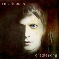 【輸入盤】ROB THOMAS / CRADLESONG