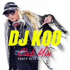 DJ KOO CLUB MIX ‐PARTY HITS MEGAMIX‐