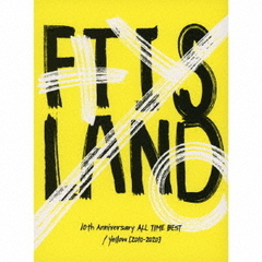 FTISLAND/10th Anniversary ALL TIME BEST/ Yellow [2010-2020](初回限定盤/CD+Blu-ray)