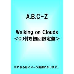 A.B.C-Z/Walking on Clouds <CD付き初回限定盤>