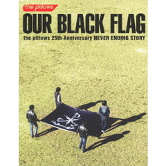 the pillows/OUR BLACK FLAG <初回受注限定生産盤>(Blu-ray Disc)
