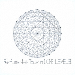 Perfume/Perfume 4th Tour in DOME 「LEVEL3」 <通常盤>