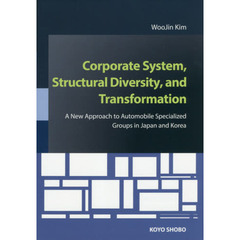 Corporate System,Structural Diversity,and Transformation A New Approach to Automobile?