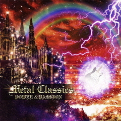 メタル・クラシックス 壮 POWER & PASSION The Beginning of Classical Music for Heavy Metal Mania