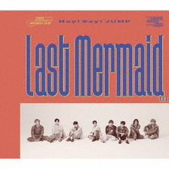 Hey! Say! JUMP/Last Mermaid…(初回限定盤 2 /CD+DVD)