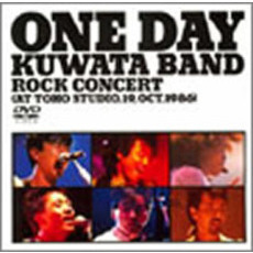 KUWATA BAND/ONE DAY KUWATA BAND ~ROCK CONCERT
