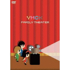 YMCK/FAMILY THEATER