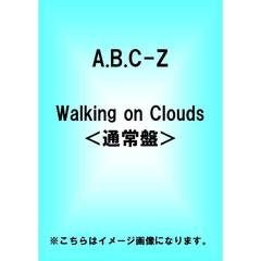 A.B.C-Z/Walking on Clouds <通常盤>