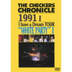 "チェッカーズ/THE CHECKERS CHRONICLE 1991 I Have a Dream TOUR ""WHITH PARTY I"" 【廉価版】"