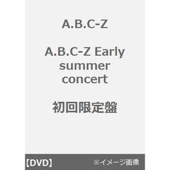A.B.C-Z/A.B.C-Z Early summer concert DVD <外付け特典:オリジナルポスターB3サイズ付き>初回限定盤