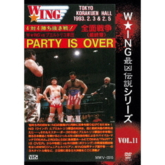 The LEGEND of DEATH MATCH/W★ING最凶伝説 Vol.11 全面戦争<最終章> PARTY IS OVER 1993.2.3 & 2.5 後楽園ホール