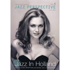 JAZZ PERSPECTIVE A MAGAZINE FOR JAZZ ENTHUSIASTS vol.6(2013June) 特集オランダ・ジャズ