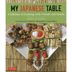 My Japanese Table: A Lifetime of Cooking with Friends and Famil