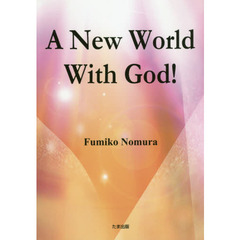 A New World With God!