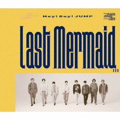 Hey! Say! JUMP/Last Mermaid…(通常盤/CD)