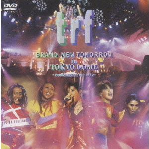 trf/BRAND  NEW  TOMORROW  in  TOKYO  DOME  -Presentation  for  1996-