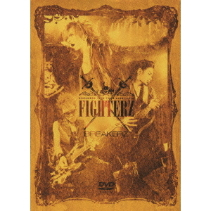 "BREAKERZ/BREAKERZ LIVE TOUR 2009~2010 ""FIGHTERS""(DVD)"