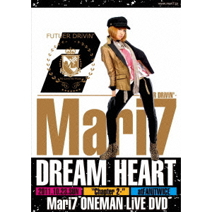 "Mari7 ONEMAN LiVE ""DREAM HEART-第2章-FUTURE DRiViN"""