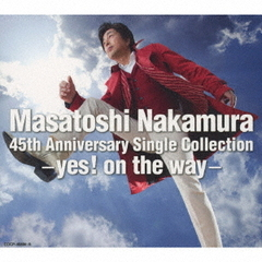 Masatoshi Nakamura 45th Anniversary Single Collection~yes! on the way~