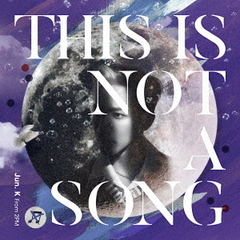 Jun. K (From 2PM) /THIS IS NOT A SONG(通常盤/CDのみ)