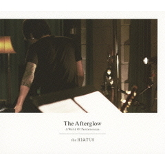 the HIATUS/The Afterglow -A World Of Pandemonium-
