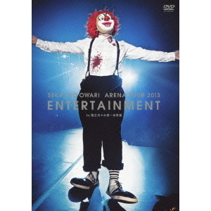SEKAI NO OWARI/ARENA TOUR 2013「ENTERTAINMENT」 in 国立代々木第一体育館
