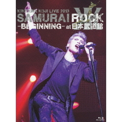 吉川晃司/KIKKAWA KOJI LIVE 2013 SAMURAI ROCK ?BEGINNING- at日本武道館 Blu-ray 初回限定盤(Blu-ray Disc)